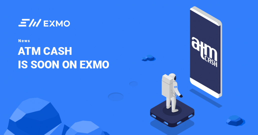 ATMCash is Soon Available on EXMO